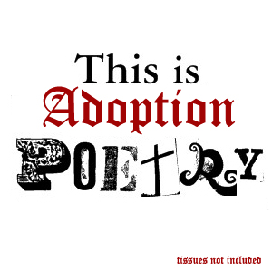 This is adoption poetry