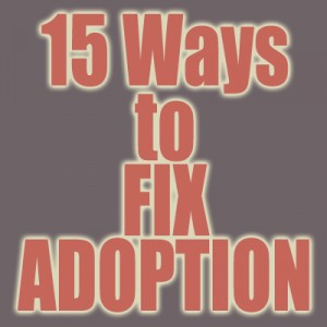 15 ways to fix adoption in the usa