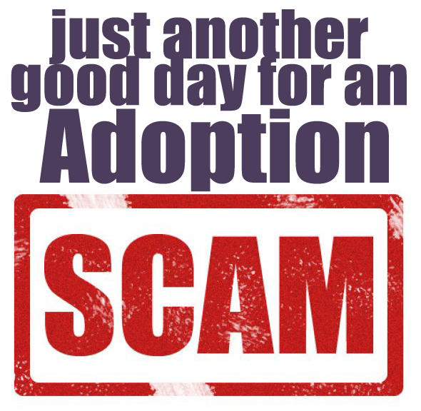Another good day for an adoption scam