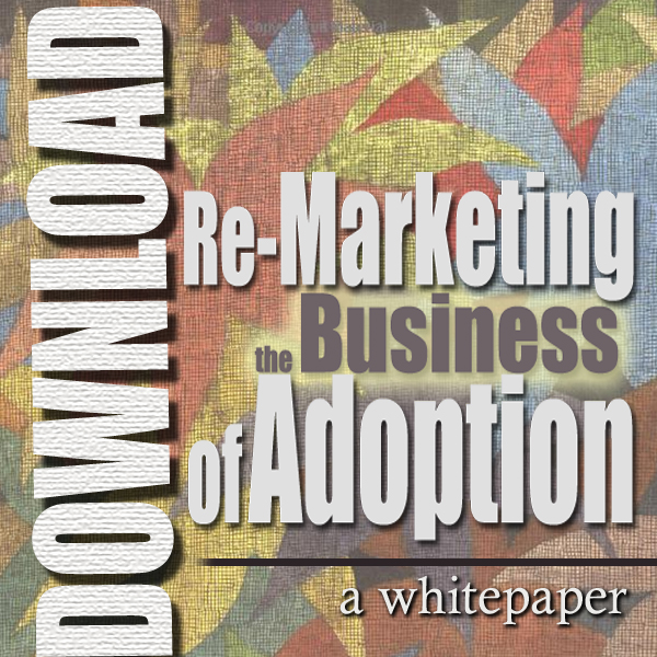 Re_marketing the Business of Adoption