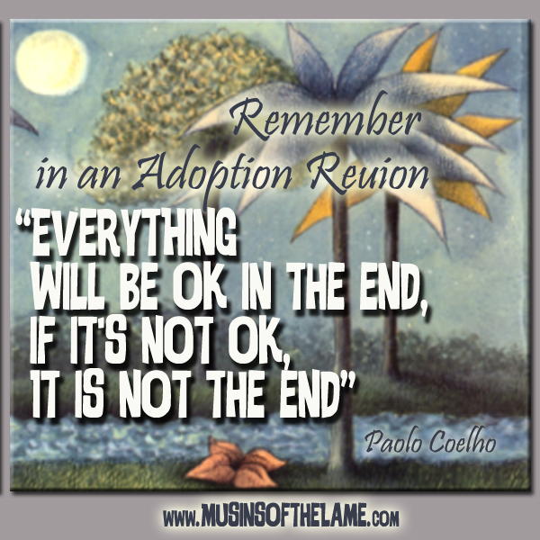 It will be Ok in the end, if it is not ok, it is not the end.
