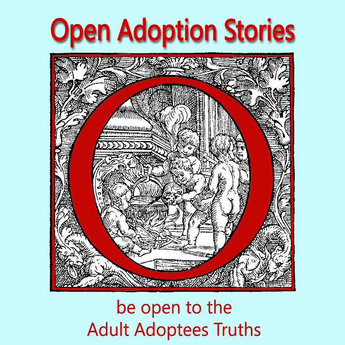 Open Adoption Stories; The Adult Adoptees Experience