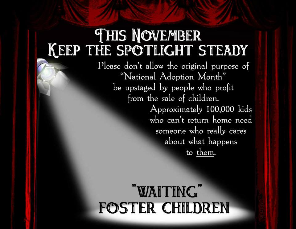 NAAM is to promote awareness of the need for adoptive families for children in foster care.