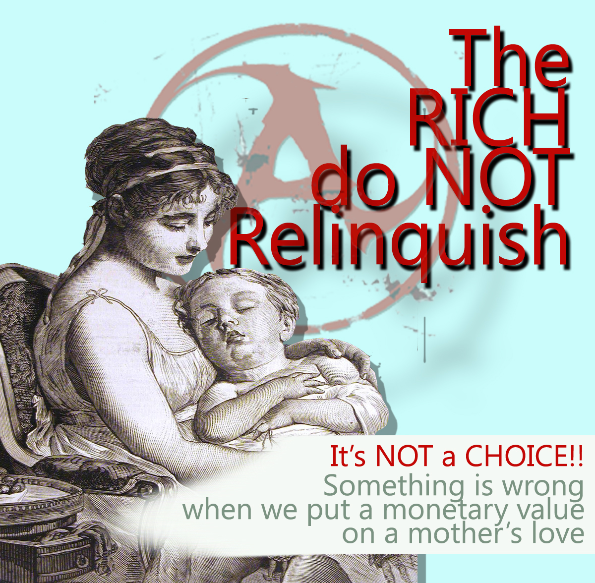 The rich do not relinquish their children to adoption