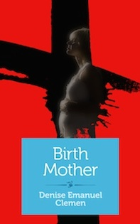 "Denise Emanuel Clemen's memoir ""Birth Mother"""